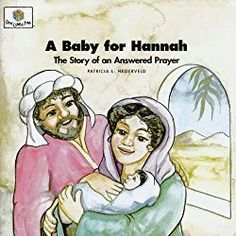A Baby for Hannah: The Story of an Answered Prayer