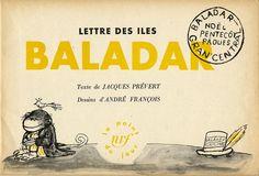 Jacques Prevert, Andre Francois, Lettres des iles Baladar 1952