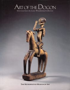The Metropolitan Museum of Art - Art of the Dogon: Selections from the Lester Wunderman Collection
