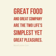 Good Food Quotes Happiness is great food and great company.