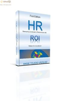 How can Human Resources Measure Employee's Performances with Return on Investment.