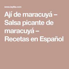 Ají de maracuyá – Salsa picante de maracuyá – Recetas en Español