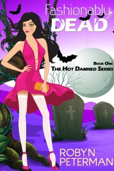 Free Kindle Book For A Limited Time : Fashionably Dead (Hot Damned Series 1) by Robyn Peterman