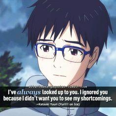 Siempre he mirado hacia ti, te e ignoraso porque no quiero que ceas mis defectos -yuri katsuki Yuri!!! On Ice
