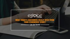 What Today's Customers Really Need from your eCommerce Store? - To be successful in this world of competitions, e-commerce business owners should learn the expectations of online shoppers.