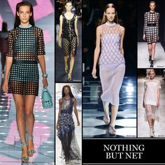 Nothing But Net - The Cut  Weblike weaves and intricate lattice work swung both sporty and ethereal, depending on usage and scale. These designs (at Balenciaga, Versace, and Rodarte) are built more for exposure than coverage.