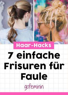 Morgens keine Lust auf aufwändige Hair-Styles? Dann probier diese 7 genialen Frisuren für Faule und Langschläfer! #einfachefrisuren #frisureneinfach #frisurenschnell #schnellefrisuren #haarehacks #haaretricks #frisurentricks
