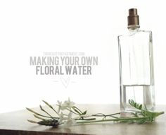 Make your own floral water from the Beauty Department