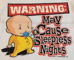 Cute Baby T Shirt Warning May Cause Sleepless Nights Funny Infant T Shirt 12 mo  #Unbranded #Everyday