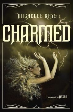 Charmed by Michelle Krys | The Witch Hunter, BK#2 | Publisher: Delacorte Press | Publication Date: May 26, 2015 | www.michellekrys.com | #YA #Paranormal #witches