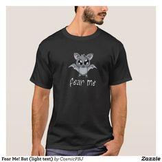 Fear Me! Bat (light text) T-Shirt