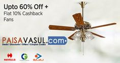 Paytm Offers: Upto 60% off + Flat 10% Cashback on Fans.  http://www.paisavasul.com/code/paytm-offers-upto-60-off-flat-10-cashback-on-fans