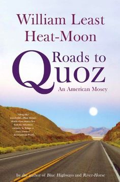 Roads to Quoz: An American Mosey by William Least Heat-Moon. $6.80. Publisher: Back Bay Books; Reprint edition (November 11, 2009). Publication: November 11, 2009. Author: William Least Heat-Moon