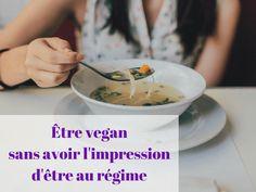 [Défi vegan] Comment être vegan sans avoir l'impression d'être au régime