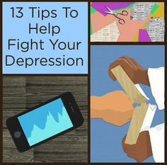 13 Tips To Help Fight Your Depression (Nov 2014) #depression