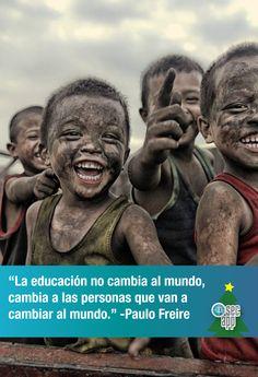 """Confiamos plenamente en que la educación es el primer paso para ser mejores como sociedad. Les compartimos esta frase. """"La educación no cambia al mundo, cambia a las personas que van a cambiar al mundo."""" - Paulo Freire"""