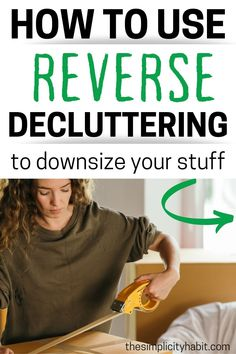 Want to declutter and simplify your home and life? Read on to learn about reverse decluttering and how this mindset shift will make it easier for you to let go of clutter. You can downsize your stuff and enjoy your home more! Get the free decluttering printable to help you get started! #declutter #mindset #simplify Declutter Bedroom, Declutter Home, Declutter Your Life, Decluttering, Minimal Living, Simple Living, How To Organize Your Closet, Clutter Control, Clean Sweep