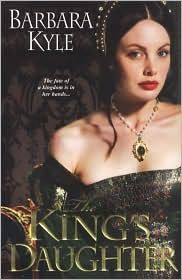 The King's Daughter (Thornleigh Series #2) by Barbara Kyle.