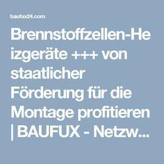 Brennstoffzellen-Heizgeräte +++ von staatlicher Förderung für die Montage profitieren | BAUFUX - Netzwerk