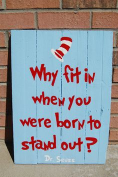 "Hand-painted Dr. Seuss pallet art. This was made for a Cat in the Hat themed nursery. ""Why fit in when you were born to stand out?"""