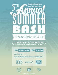 Santa Monica, CA Please join us for the 5th Annual Summer Bash, hosted by the Young Professionals Board of Upward Bound House! This special event draws a crowd of over 250 young rising professionals across Los Ang… Click flyer for more >>
