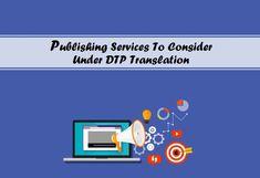 Publishing Services To Consider Under DTP Translation