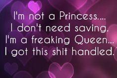 .hahahahaha soo me I'm sooooo not a princess.