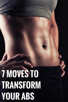 7 moves to transform your abs - effective workout to flatten your belly.