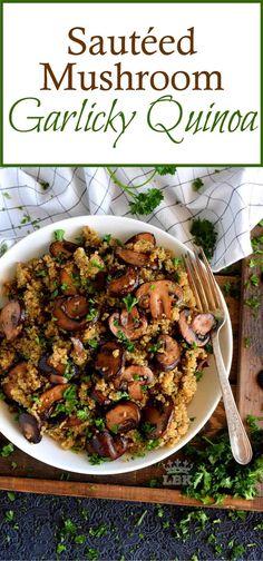 Sautéed Mushroom Garlicky Quinoa – Lord Byron's Kitchen Quinoa Recipes Easy, Veggie Recipes, Whole Food Recipes, Diet Recipes, Salad Recipes, Cooking Recipes, Healthy Recipes, Vegetarian Recipes With Mushrooms, Quinoa Dinner Recipes