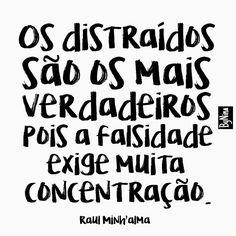Prazer, eu! #regram do escritor @raulminhalma #frases #distraída #pessoas #sinceridade #falsidade #pensamentos