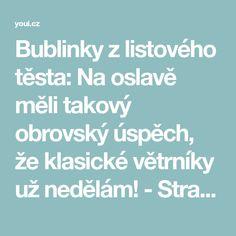 Bublinky z listového těsta: Na oslavě měli takový obrovský úspěch, že klasické větrníky už nedělám! - Strana 2 z 2 - youi.cz