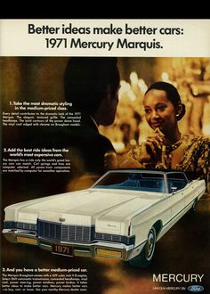 1970 Car Ad, Ford Mercury Marquis, Elegant Young Woman - Car Recommendation For Womans Buick Electra, Chrysler New Yorker, Ford Motor Company, Lincoln Continental, Vintage Advertisements, Vintage Ads, Mercury Marquis, Edsel Ford, Mercury Cars