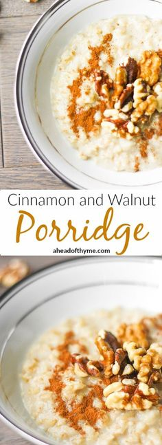 Cinnamon and Walnut Porridge: The ultimate wholesome breakfast. This creamy, rich and cozy porridge is perfect to warm you up this time of year | aheadofthyme.com via @Sam | Ahead of Thyme