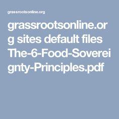grassrootsonline.org sites default files The-6-Food-Sovereignty-Principles.pdf