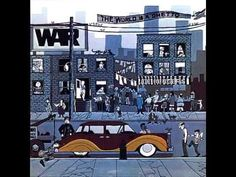 Track 5. Title track from the album The World Is A Ghetto.  Written by War.  Howard Scott: Guitar, Percussion, Vocals B.B. Dickerson: Bass, Percussion, Vocals Lonnie Jordan: Organ, Piano, Timbales, Percussion, Vocals Harold Brown: Drums, Percussion, Vocals Papa Dee Allen: Conga, Bongos, Percussion, Vocals Charles Miller: Clarinet, Alto, Tenor ...