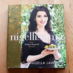 Nigellissima by Nigella Lawson — New Cookbook