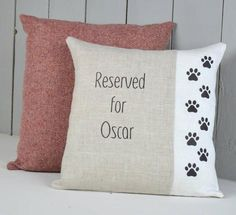 ' Reserved For Dog ' Personalised Cushion Rustic Country Crafts cushions make a beautiful statement on any chair, sofa, bench and look equally well on their own