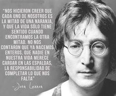 No hay media naranja. Nacemos entero. Lennon #reflexion