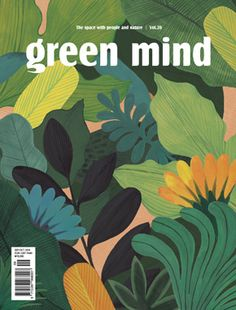 [ Inspiration couleur ] Green Green, c'est le printemps The green color in deco // Green Mind Cover Illustration Jungle, Abstract Illustration, Illustration Design Graphique, Plant Illustration, Digital Illustration, Graphic Illustration, Magazine Illustration, Graphic Art, Book Cover Design