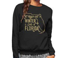 Unisex My Favorite Part of Winter is Living in Florida Sweatshirt