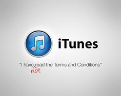 "iTunes - ""I have (not) read the Terms and Conditions"""