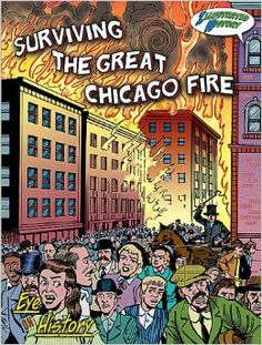Surviving the Great Chicago Fire (Eye on History Graphic Illustrated): Jo Cleland: 9781606945490: Amazon.com: Books