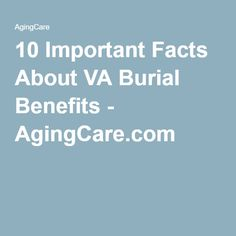 10 Important Facts About VA Burial Benefits Funeral Planning Checklist, Va Benefits, Veterans Services, Funeral Songs, Military Benefits, When Someone Dies, Veterans Benefits, Department Of Veterans Affairs, Important Facts