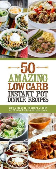 For anyone who loves the Instant Pot and is trying to limit carbs, here are 50 AMAZING Low-Carb Instant Pot Dinners! Hope you find some low-carb Instant Pot meals you'll make over and over. [featured on Slow Cooker or Pressure Cooker at SlowCookerFromScratch.com] #LowCarbDinners #InstantPot Dinners #LowCarbInstantPotDinners