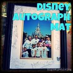 Instead of autograph books, have your favorite Disney characters sign a photo mat, then fill it with a family picture from your trip to Disneyland/Disneyworld! From High Wire Living