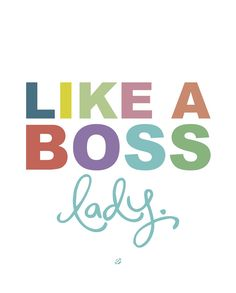 LostBumblebee 2013 Like a Boss Lady! {free} Printable