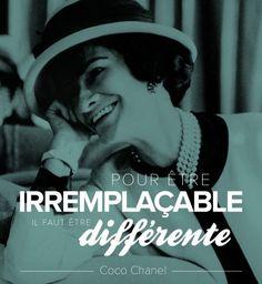 """""""Pour être irremplaçable il faut être différente."""""""