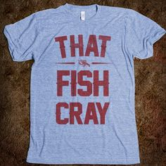 That Fish Cray!