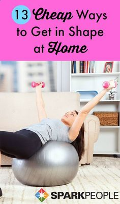 13  Budget-Friendly Ways to Work Out at Home | via SparkPeople #fitness #exercise #motivation