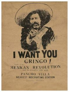 Pancho Villa recruiting poster :: I want you Gringo! Pancho Villa, Mexican American, American History, Bar Deco, Mexican Revolution, Mexican Heritage, Chicano Art, Westerns, Mexicans